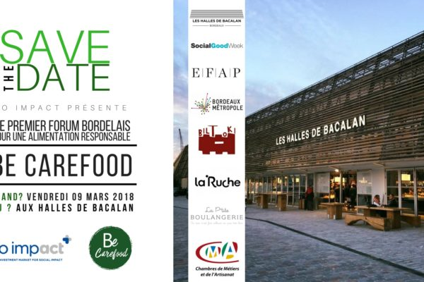 09/03/18 : Forum Be Carefood by So Impact – Halles de Bacalan (Bordeaux)